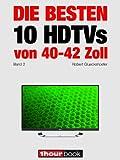 Die besten 10 HDTVs von 40 bis 42 Zoll (Band 2): 1hourbook (German Edition)