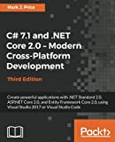 C# 7.1 and .NET Core 2.0 – Modern Cross-Platform Development - Third Edition: Create powerful applications with .NET Standard 2.0, ASP.NET Core 2.0. Visual Studio 2017 or Visual Studio Code