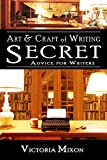 Art & Craft of Writing: Secret Advice for Writers
