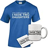 StarliteFunnyShirts Mens Funny Amusing Printed I Have Two Daughters T Shirt, Mug, Coaster Gift Set