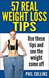 57 Real Weight Loss Tips: Watch the weight come off when you use these 57 tips