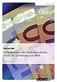 Veränderungen des Zahlungsverkehrs durch die Einführung von SEPA (German Edition)